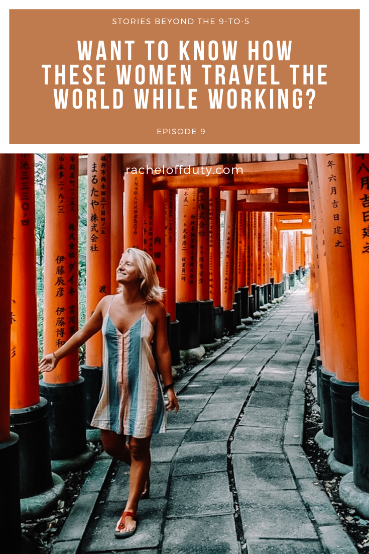 How These Women Travel More While Maintaining Their Jobs (Episode 9) - Rachel Off Duty