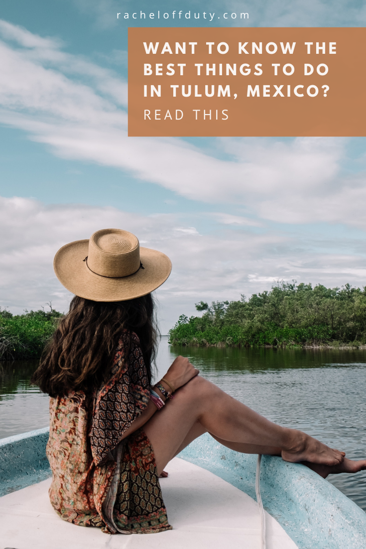 The Best Things to Do in Tulum, Mexico – Rachel Off Duty