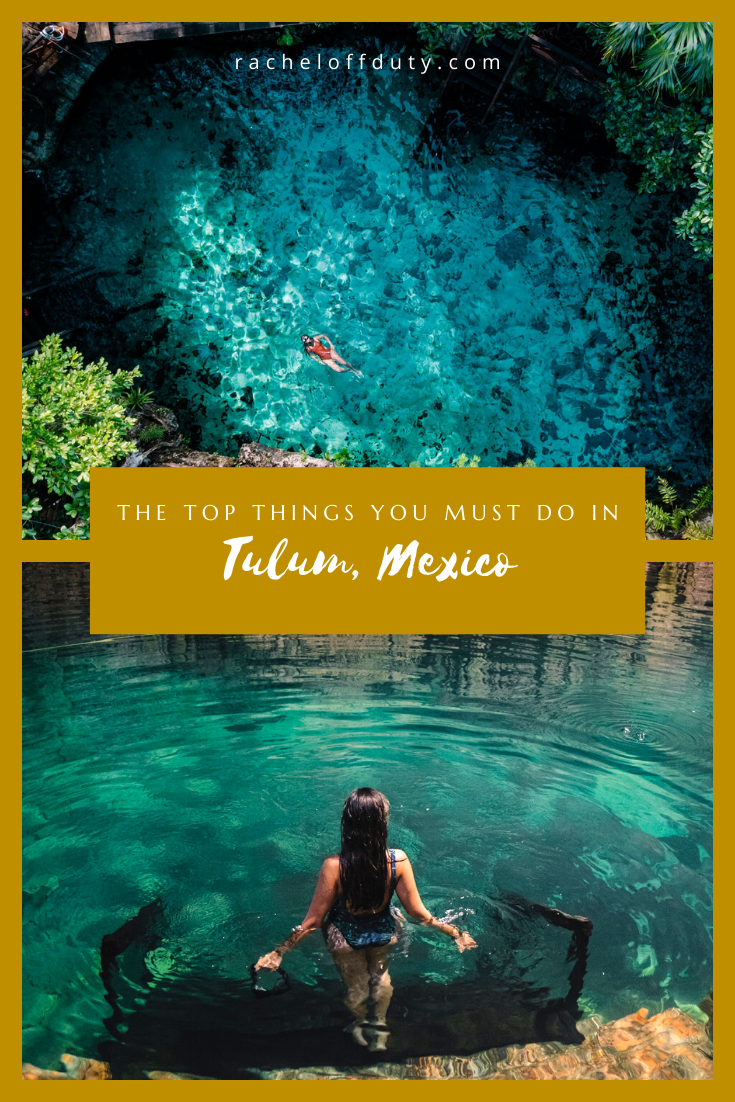 The Top Things You Must Do in Tulum, Mexico – Rachel Off Duty