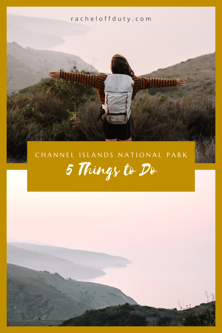 5 Things to Do in Channel Islands National Park – Rachel Off Duty