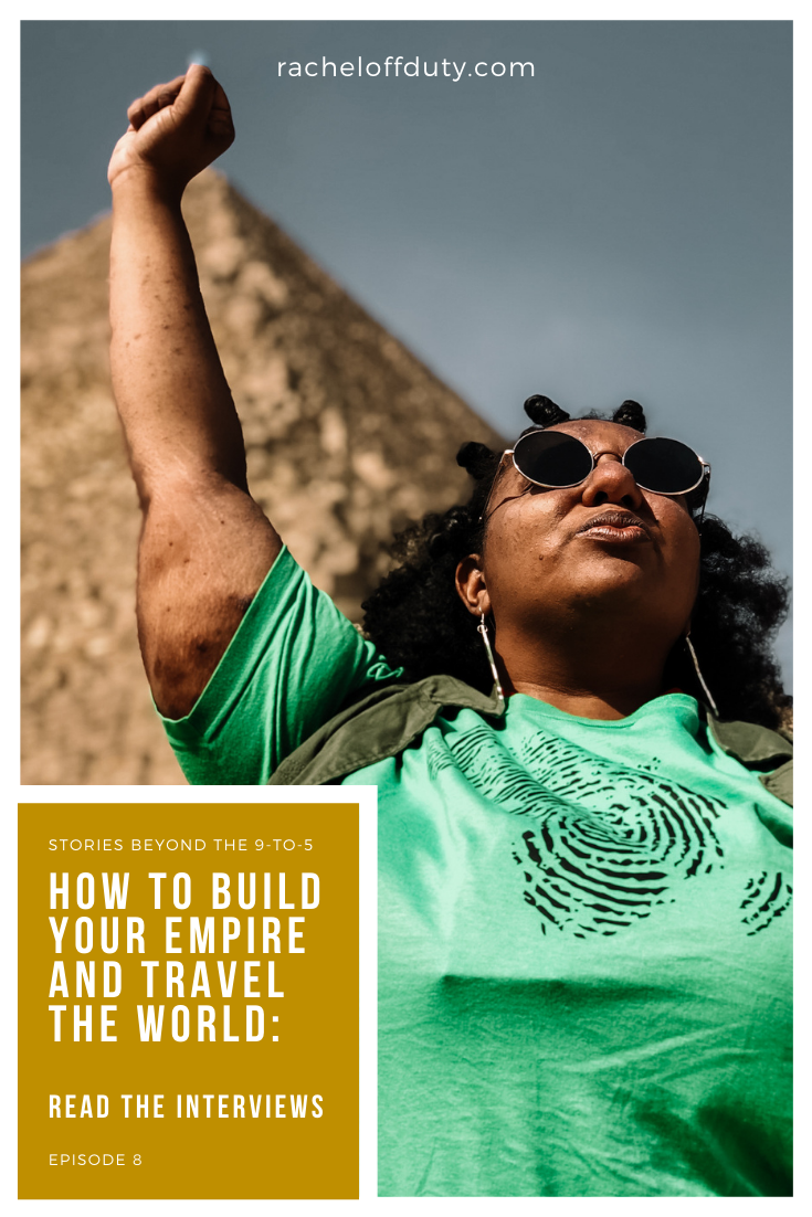 How To Build Your Empire and Travel the World – Episode 8 – Rachel Off Duty