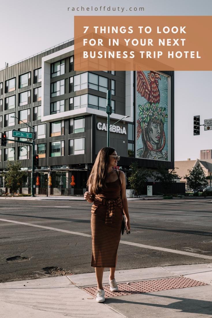 7 Things to Look For in Your Next Business Trip Hotel – Rachel Off Duty