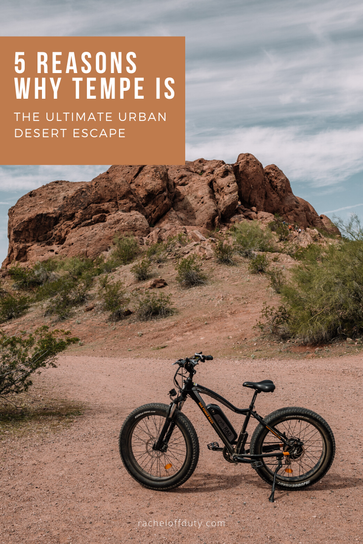 Rachel Off Duty: Tempe, Arizona is the Ultimate Urban Desert Escape. Here's 5 Things to Do that Prove It