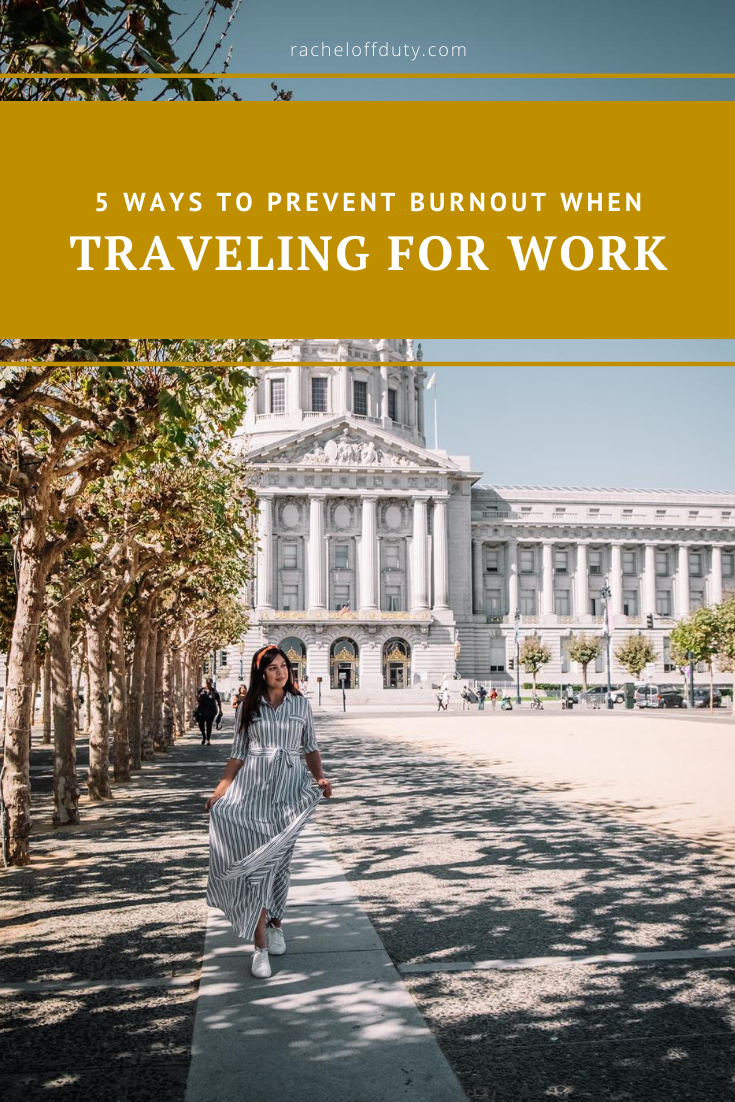Rachel Off Duty: How to Prevent Burnout When Traveling for Work (5 Tips)