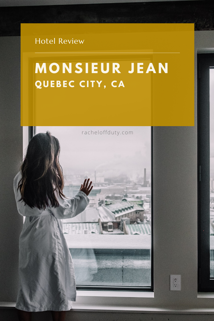 Rachel Off Duty: Where to Stay in Quebec City, Canada – Monsieur Jean