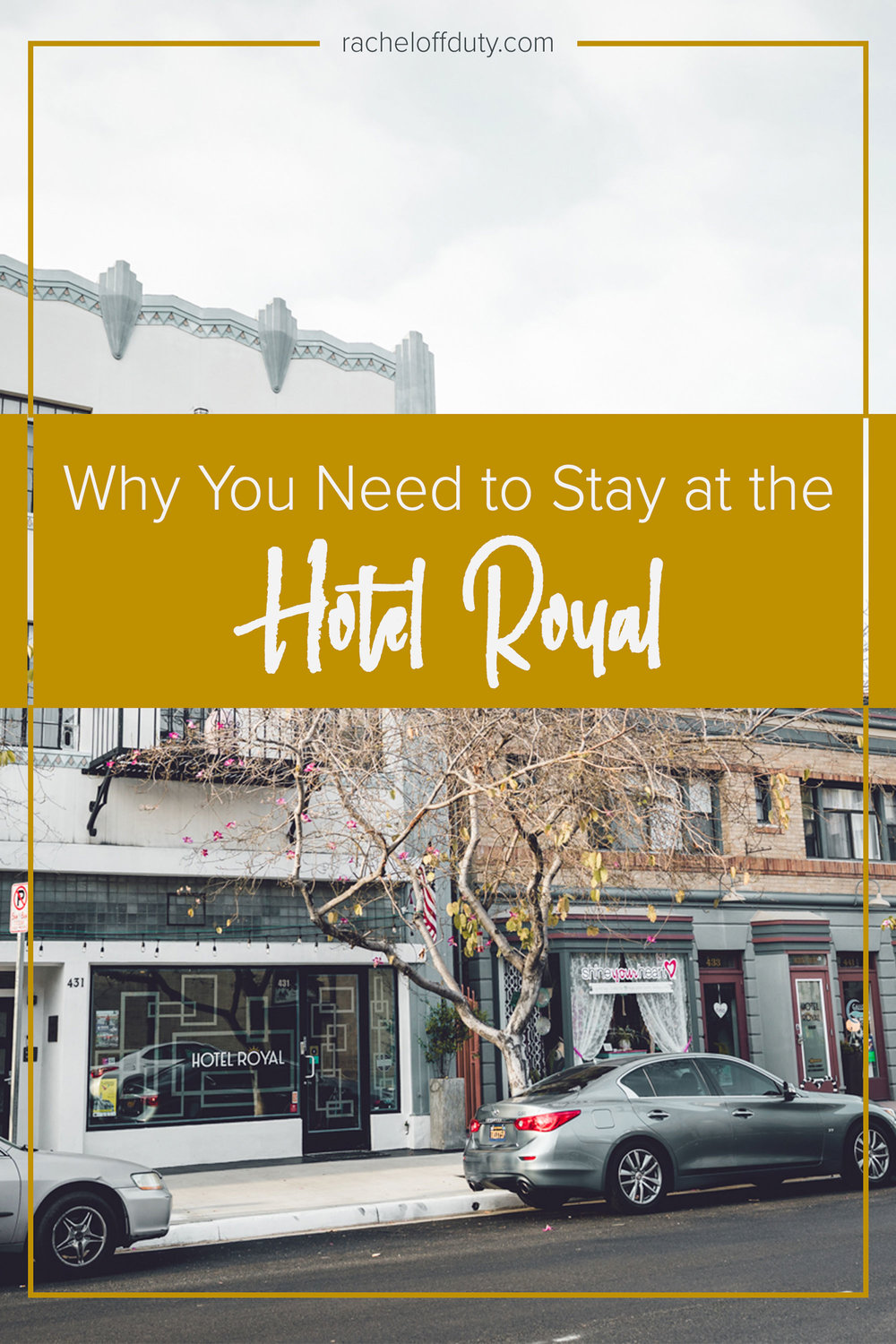 Rachel Off Duty: Where to Stay in Long Beach - The Hotel Royal Review
