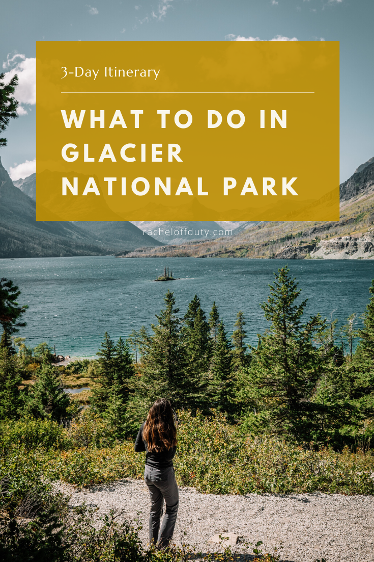 Rachel Off Duty: What to Do in Glacier National Park: 3-Day Itinerary