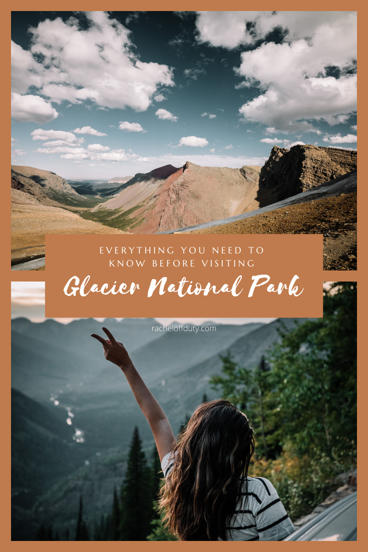 Rachel Off Duty: Everything You Need to Know Before Visiting Glacier National Park