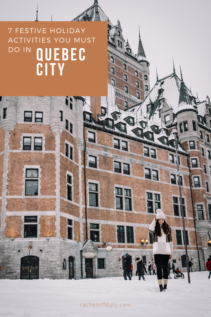 Rachel Off Duty: 7 Festive Things To Do in Quebec City if You Love All Things Christmas
