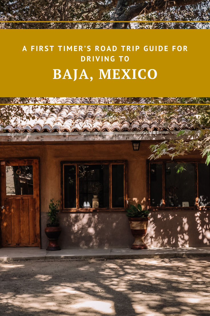 Rachel Off Duty: A First Timer's Road Trip Guide for Driving to Baja, Mexico