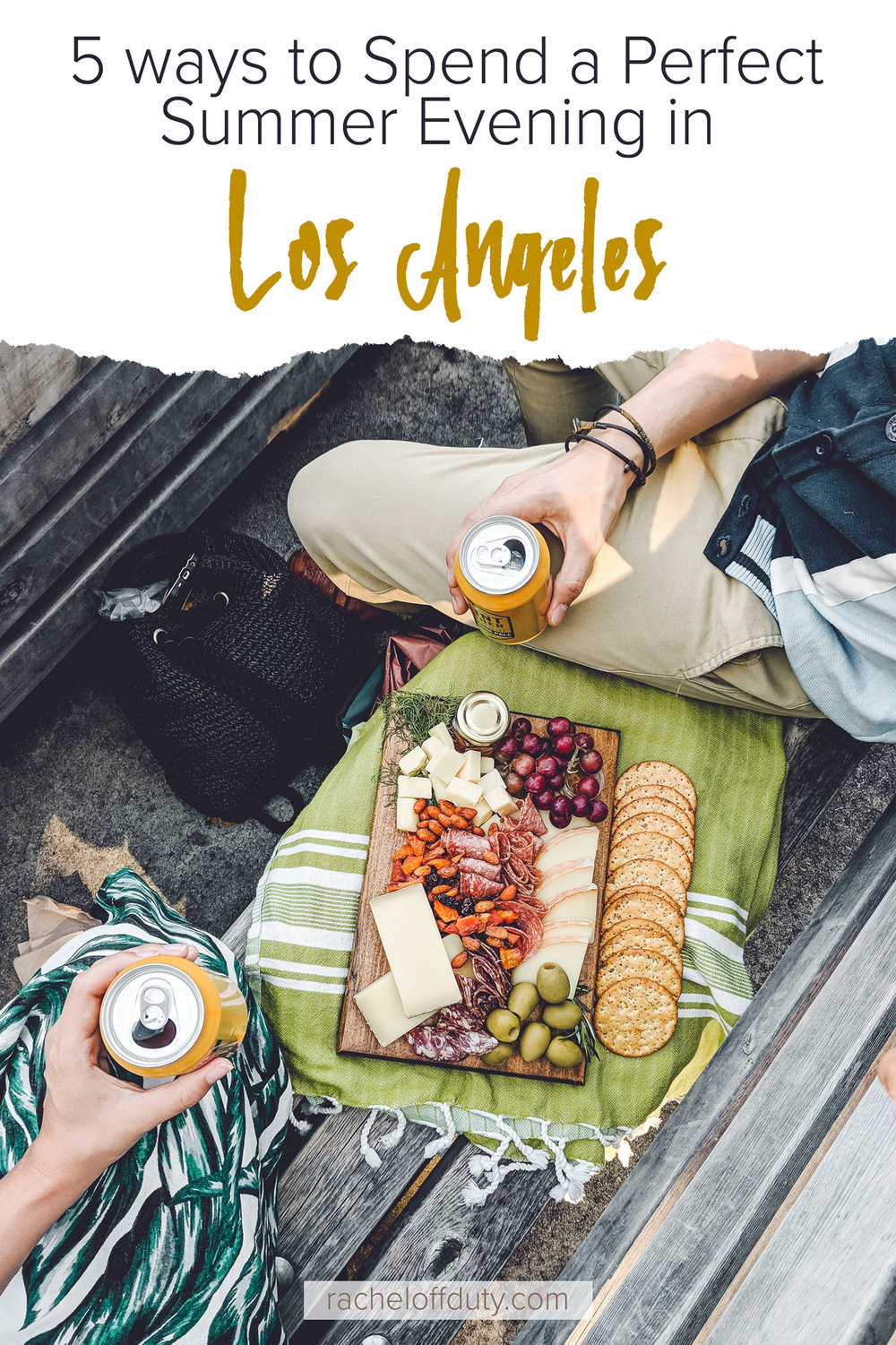 Rachel Off Duty: How to Spend the Perfect Summer Night in Los Angeles