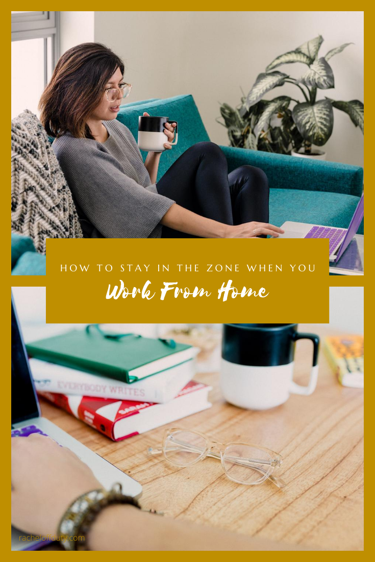 Rachel Off Duty: How to Stay in the Zone When You Work From Home