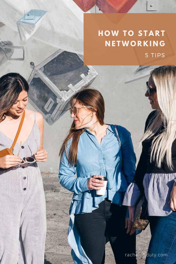 Rachel Off Duty: 5 Tips for Starting to Network