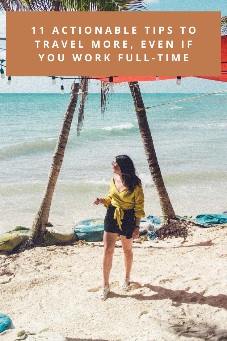 Rachel Off Duty: 11 Actionable Tips to Travel More, Even If You Work Full-Time