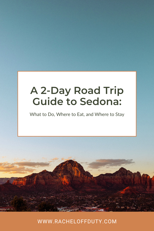 Rachel Off Duty: A 2-Day Road Trip Guide to Sedona, Arizona